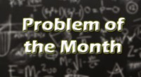 The Problem of the Month can now be found here:Problem of the Monthor byclicking on the link in the QuickLinks list to the right. Make sure you hand your entry […]