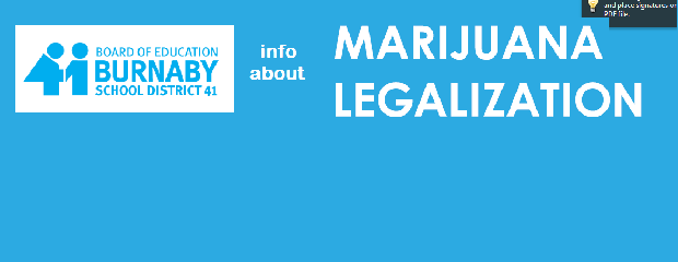 Read the Board's official information about Cannabis Legalization here: District Letter to Families about Cannabis Legalization Cannabis Legalization FAQ Marijuana Legalization Flyer: 5 Things You Need to Know