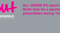 November 13th all grade 9 students are to report to the North Gym during Tutorial time for a presentation put on by Out in Schools.